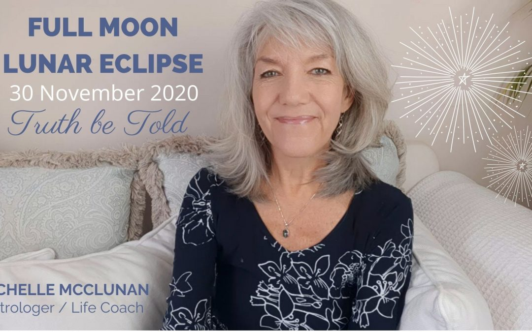Full Moon Lunar Eclipse November 30th – Truth be Told